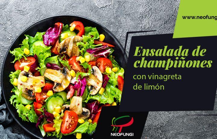 ensalada de champiñones con vinagreta de limón Neofungi